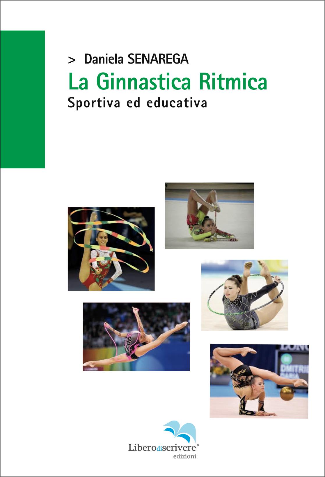 cc7b00c741fb Liberodiscrivere - Daniela Senarega - La Ginnastica Ritmica, Sportiva ed  Educativa